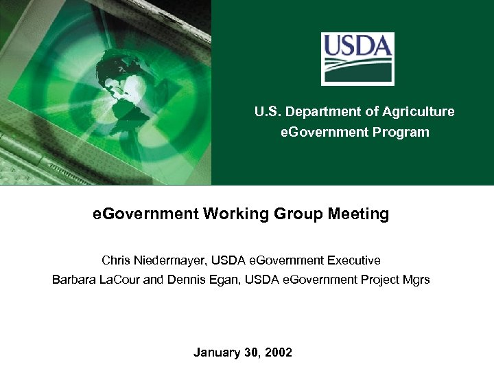 U. S. Department of Agriculture e. Government Program e. Government Working Group Meeting Chris
