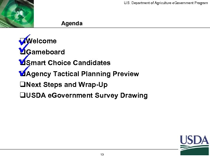 U. S. Department of Agriculture e. Government Program Agenda q ü q ü q