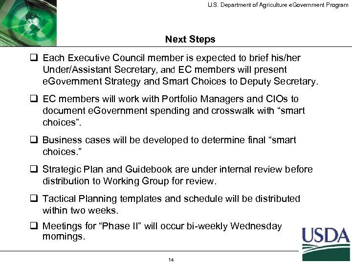 U. S. Department of Agriculture e. Government Program Next Steps q Each Executive Council