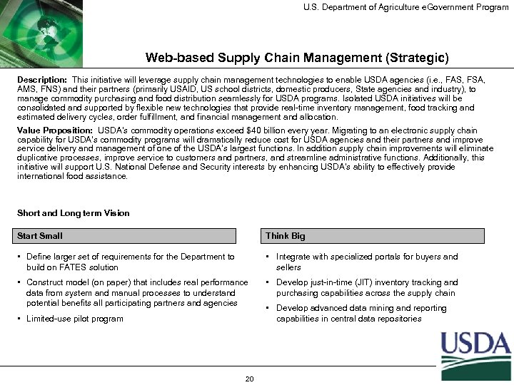 U. S. Department of Agriculture e. Government Program Web-based Supply Chain Management (Strategic) Description: