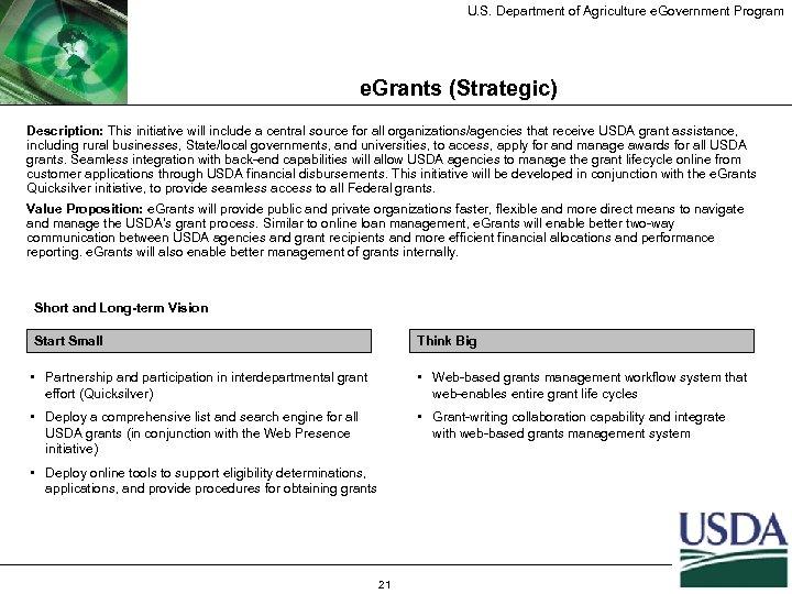 U. S. Department of Agriculture e. Government Program e. Grants (Strategic) Description: This initiative