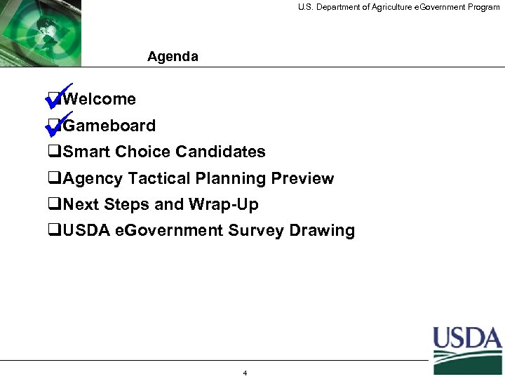 U. S. Department of Agriculture e. Government Program Agenda q ü q Welcome Gameboard