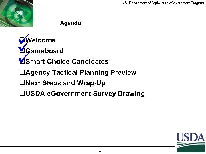 U. S. Department of Agriculture e. Government Program Agenda q ü q ü Welcome