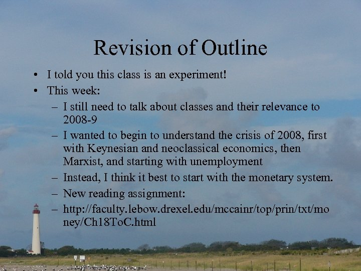 Revision of Outline • I told you this class is an experiment! • This