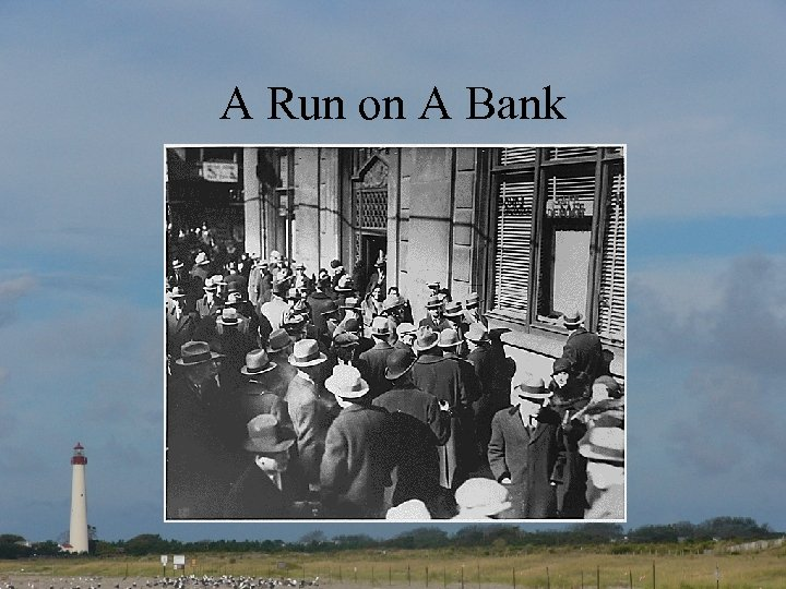 A Run on A Bank