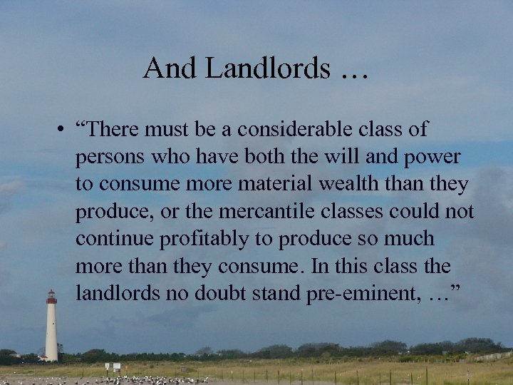 "And Landlords … • ""There must be a considerable class of persons who have"