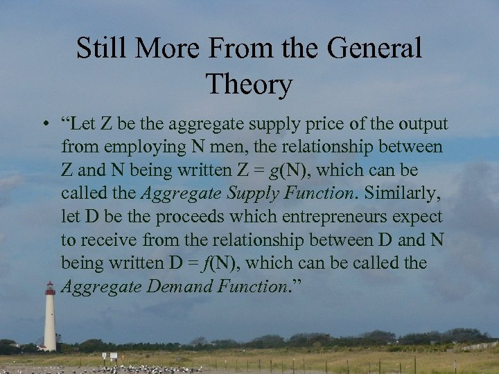 "Still More From the General Theory • ""Let Z be the aggregate supply price"