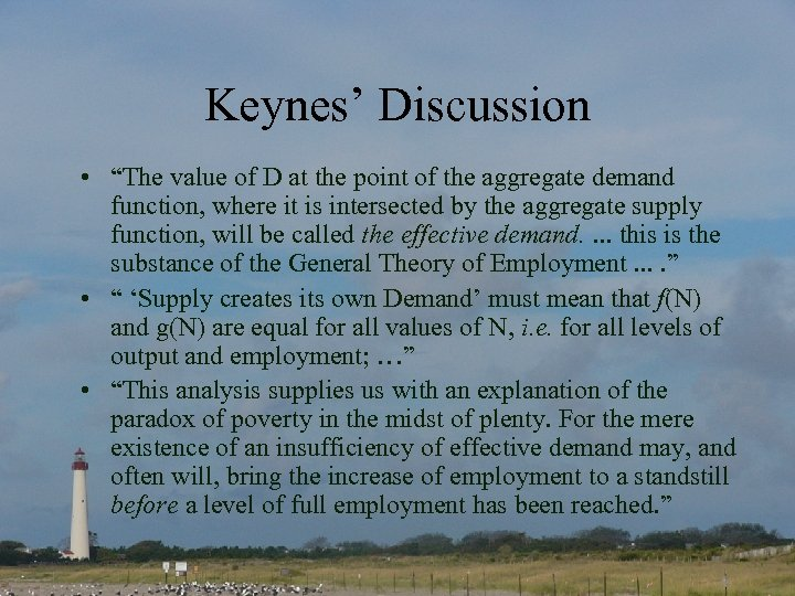 "Keynes' Discussion • ""The value of D at the point of the aggregate demand"