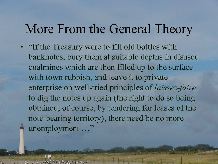 "More From the General Theory • ""If the Treasury were to fill old bottles"