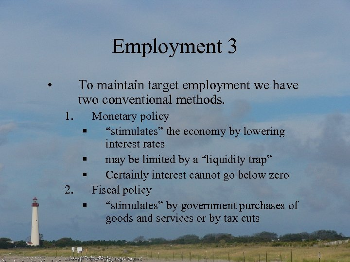 Employment 3 • To maintain target employment we have two conventional methods. 1. §