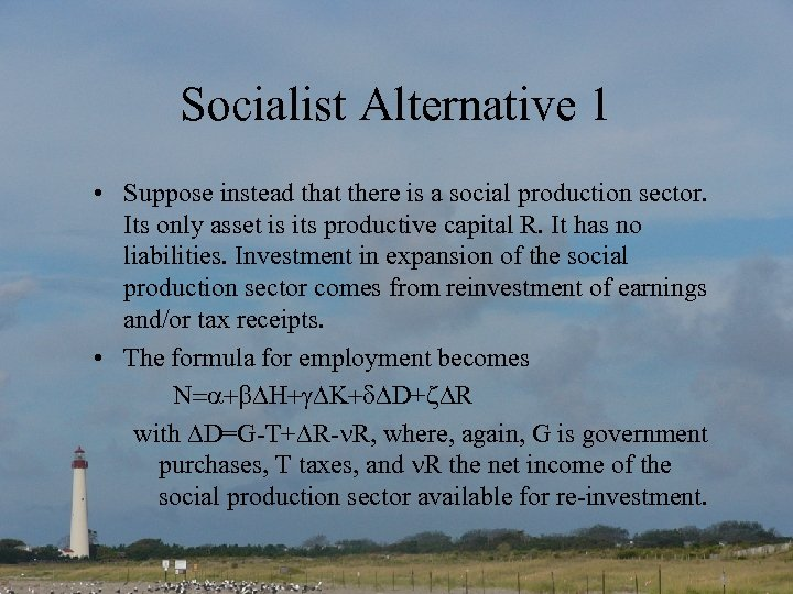 Socialist Alternative 1 • Suppose instead that there is a social production sector. Its