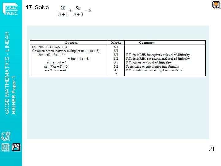 HIGHER Paper 1 GCSE MATHEMATICS - LINEAR 17. Solve [7]