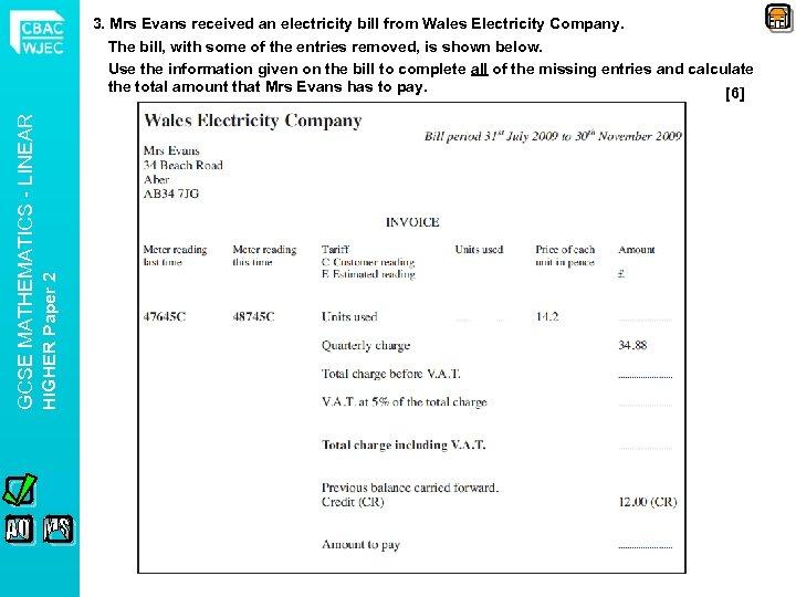 HIGHER Paper 2 GCSE MATHEMATICS - LINEAR 3. Mrs Evans received an electricity bill
