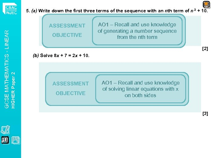 5. (a) Write down the first three terms of the sequence with an nth