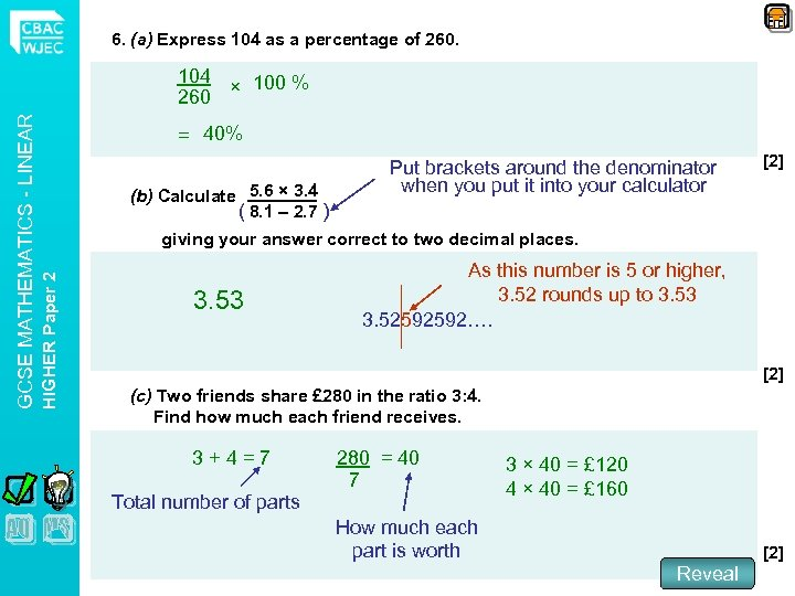 6. (a) Express 104 as a percentage of 260. = 40% (b) Calculate 5.