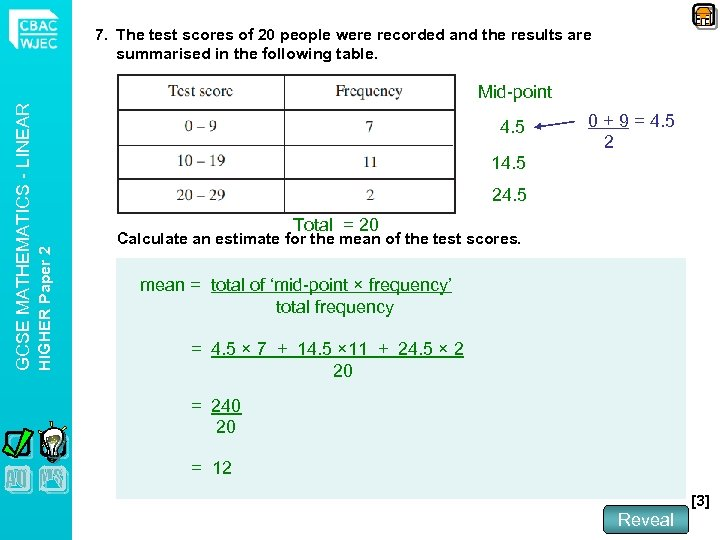 7. The test scores of 20 people were recorded and the results are summarised