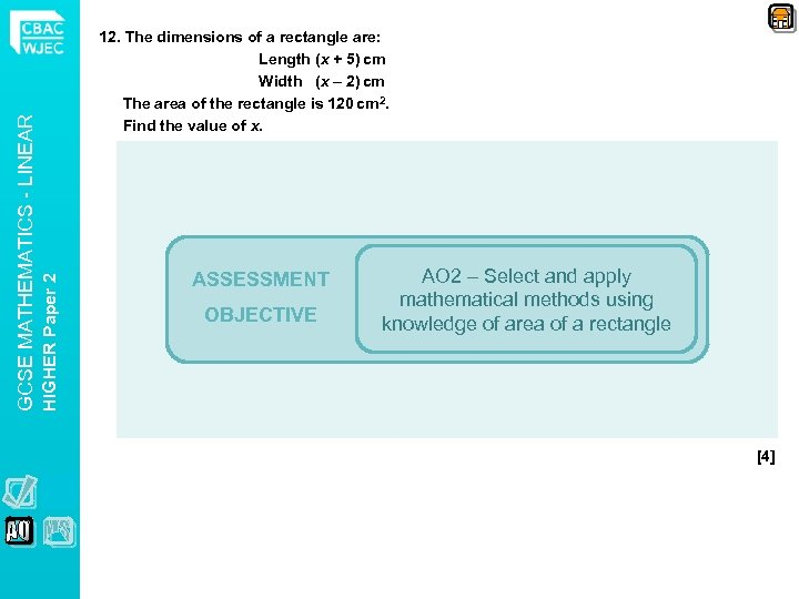 HIGHER Paper 2 GCSE MATHEMATICS - LINEAR 12. The dimensions of a rectangle are:
