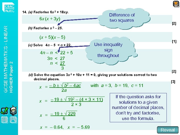 14. (a) Factorise 6 x 2 + 18 xy. Difference of two squares [2]
