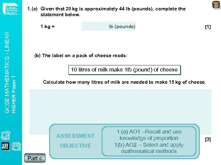 1. (a) Given that 20 kg is approximately 44 lb (pounds), complete the statement