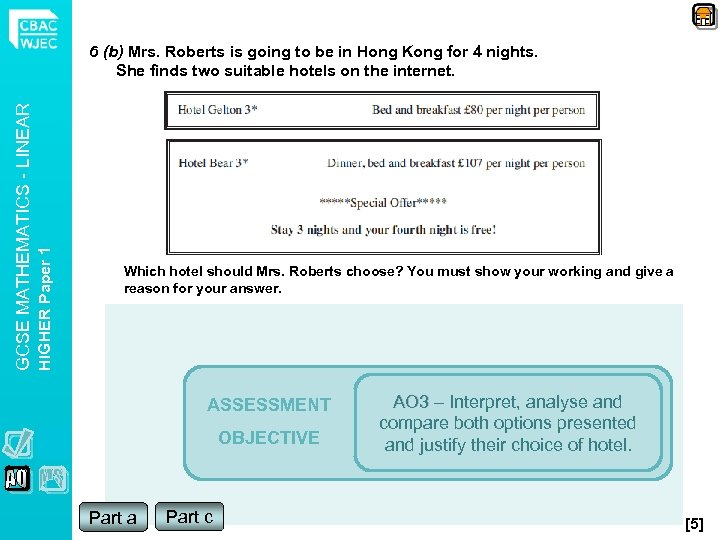 HIGHER Paper 1 GCSE MATHEMATICS - LINEAR 6 (b) Mrs. Roberts is going to