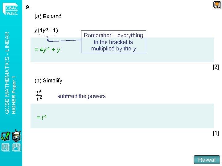 9. y (4 y 3+ 1) = 4 y 4 + y Remember –