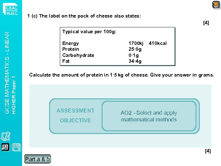 1 (c) The label on the pack of cheese also states: Typical value per