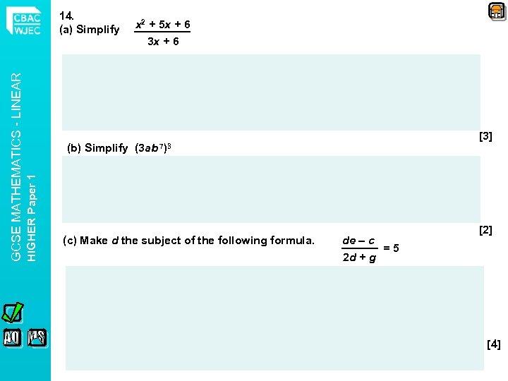 (b) Simplify HIGHER Paper 1 GCSE MATHEMATICS - LINEAR 14. (a) Simplify x 2