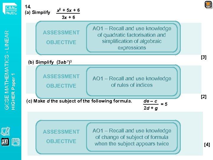 x 2 + 5 x + 6 3 x + 6 ASSESSMENT OBJECTIVE (b)