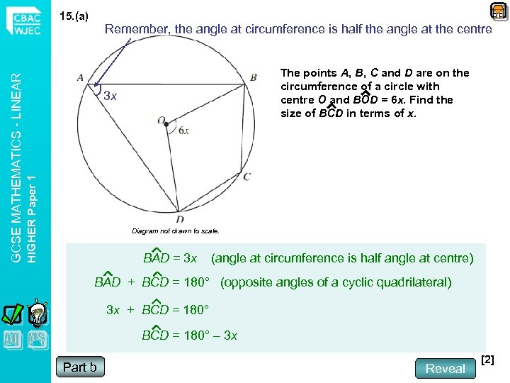 Remember, the angle at circumference is half the angle at the centre The points
