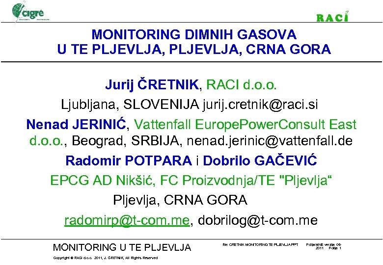 MONITORING DIMNIH GASOVA U TE PLJEVLJA, CRNA GORA Jurij ČRETNIK, RACI d. o. o.