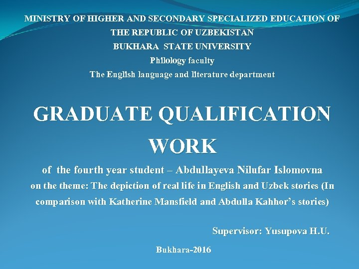 MINISTRY OF HIGHER AND SECONDARY SPECIALIZED EDUCATION OF THE REPUBLIC OF UZBEKISTAN BUKHARA STATE