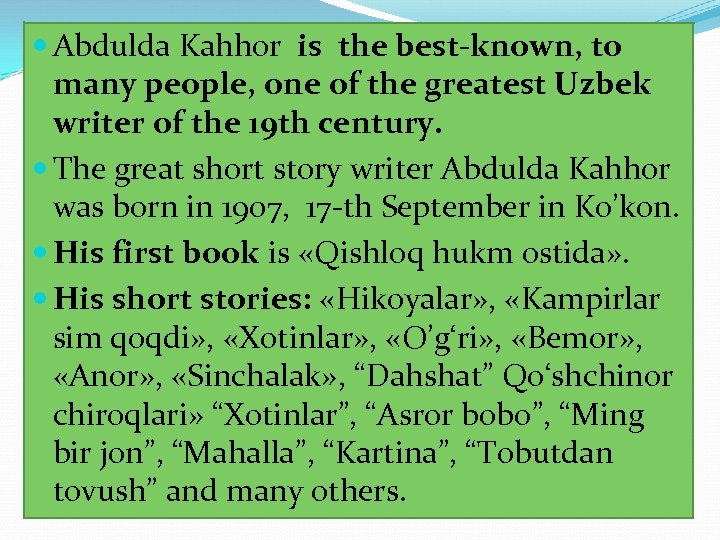 Abdulda Kahhor is the best-known, to many people, one of the greatest Uzbek