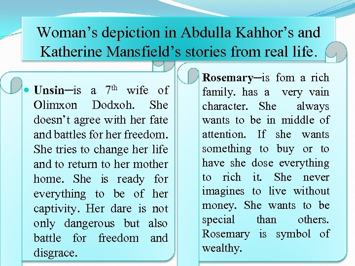 Woman's depiction in Abdulla Kahhor's and Katherine Mansfield's stories from real life. Unsin─is a