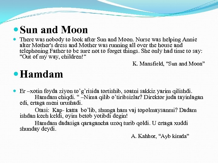 Sun and Moon There was nobody to look after Sun and Moon. Nurse