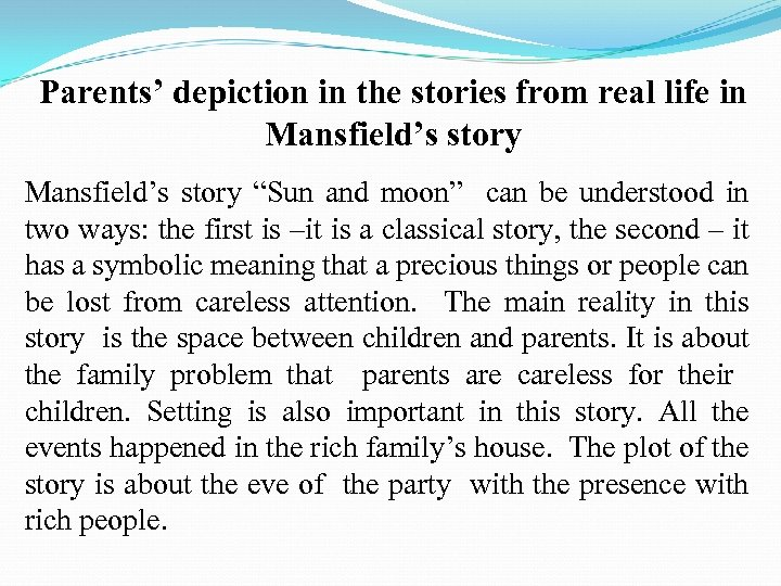 "Parents' depiction in the stories from real life in Mansfield's story ""Sun and moon"""