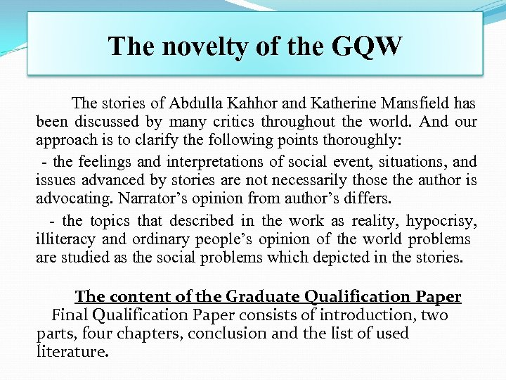 The novelty of the GQW The stories of Abdulla Kahhor and Katherine Mansfield has