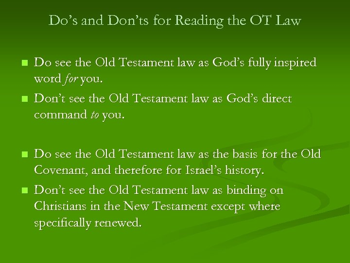 Do's and Don'ts for Reading the OT Law n n Do see the Old