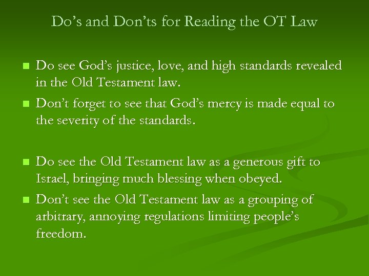 Do's and Don'ts for Reading the OT Law n n Do see God's justice,
