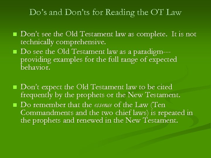 Do's and Don'ts for Reading the OT Law n n Don't see the Old