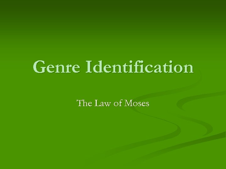 Genre Identification The Law of Moses