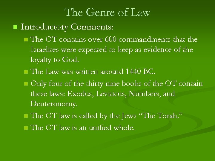 The Genre of Law n Introductory Comments: The OT contains over 600 commandments that