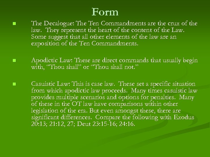 Form n The Decalogue: The Ten Commandments are the crux of the law. They