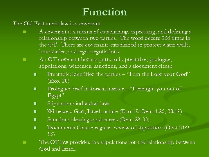 Function The Old Testament law is a covenant. n A covenant is a means