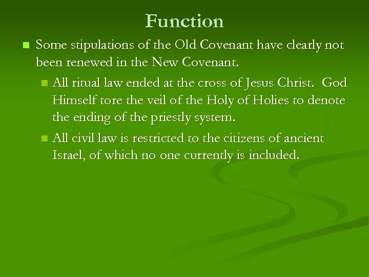 Function n Some stipulations of the Old Covenant have clearly not been renewed in
