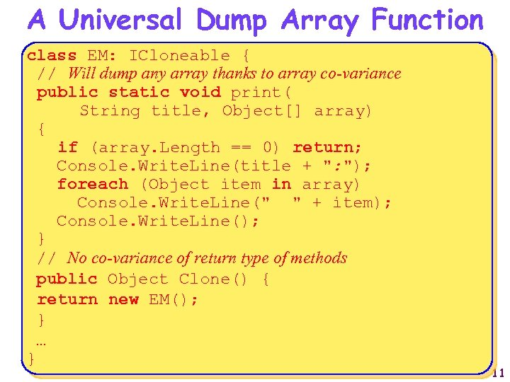 A Universal Dump Array Function class EM: ICloneable { // Will dump any array