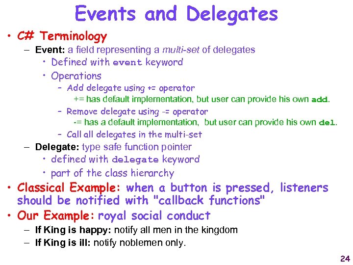 Events and Delegates • C# Terminology – Event: a field representing a multi-set of