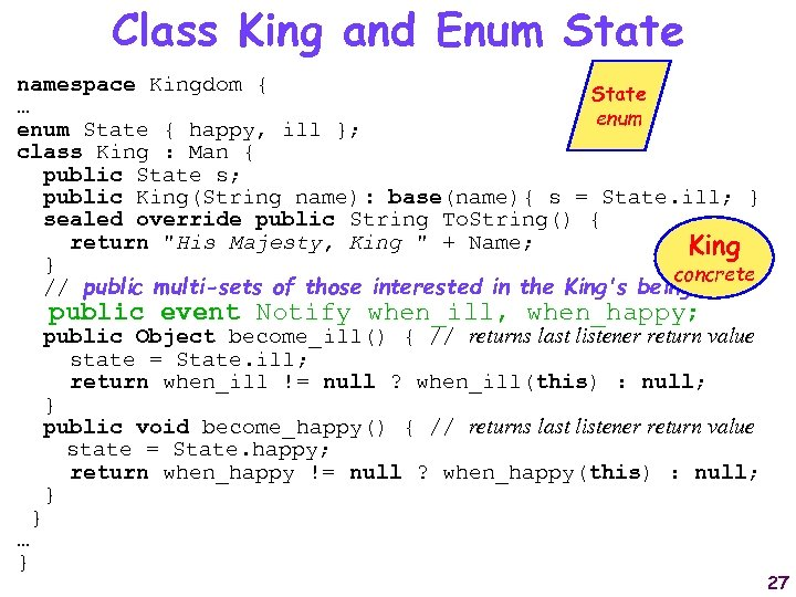 Class King and Enum State namespace Kingdom { State … enum State { happy,