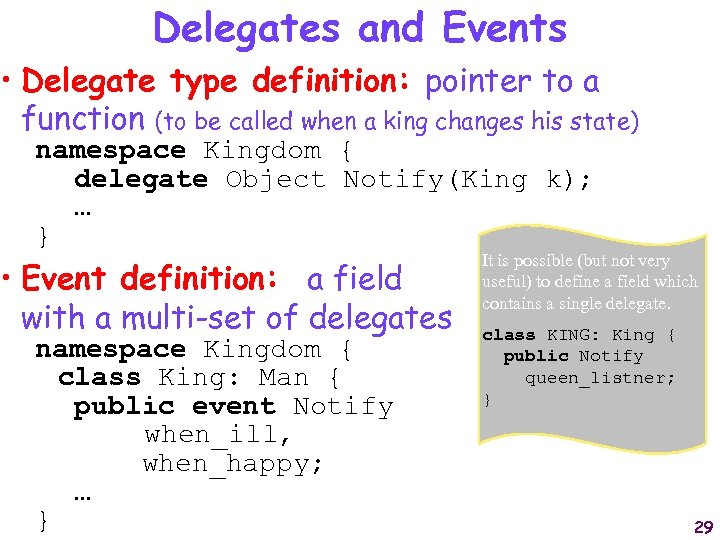 Delegates and Events • Delegate type definition: pointer to a function (to be called