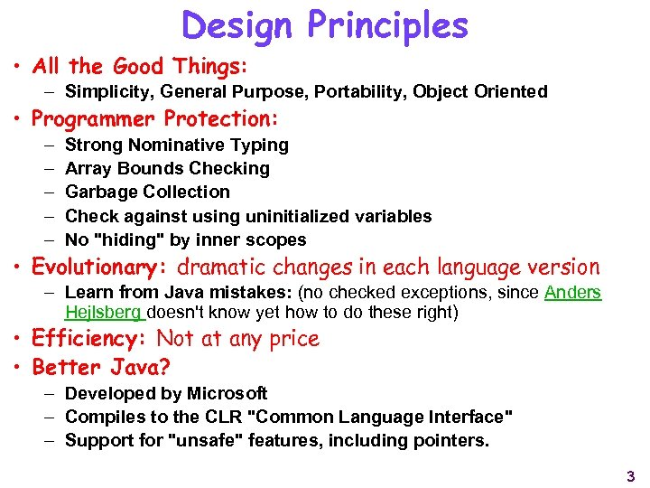 Design Principles • All the Good Things: – Simplicity, General Purpose, Portability, Object Oriented