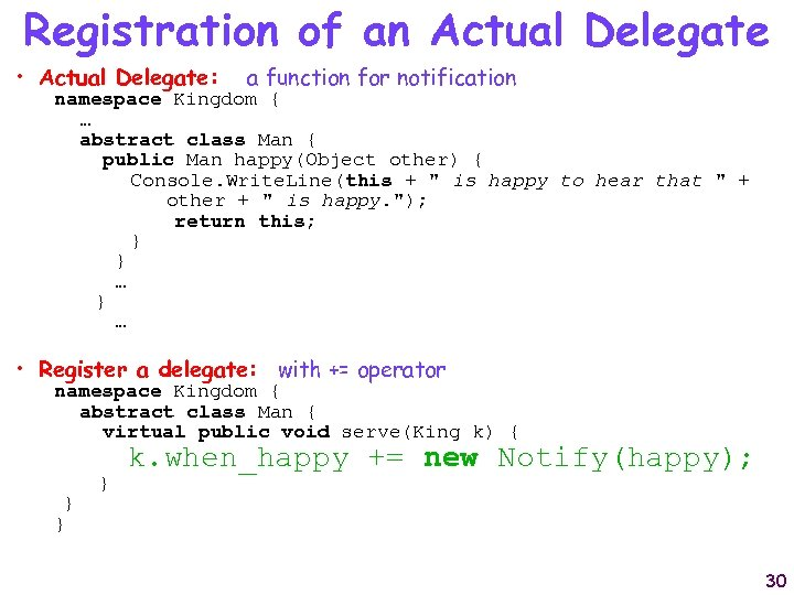 Registration of an Actual Delegate • Actual Delegate: a function for notification namespace Kingdom